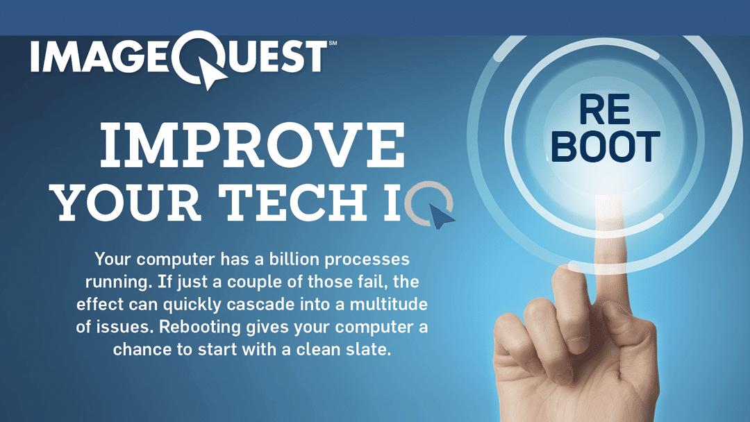 Improve Your Tech IQ, ImageQuest, reboot vs restart